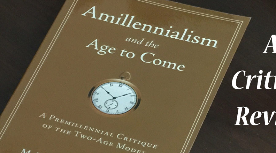 Amillennialism and the Age to Come—A Critical Review # 16