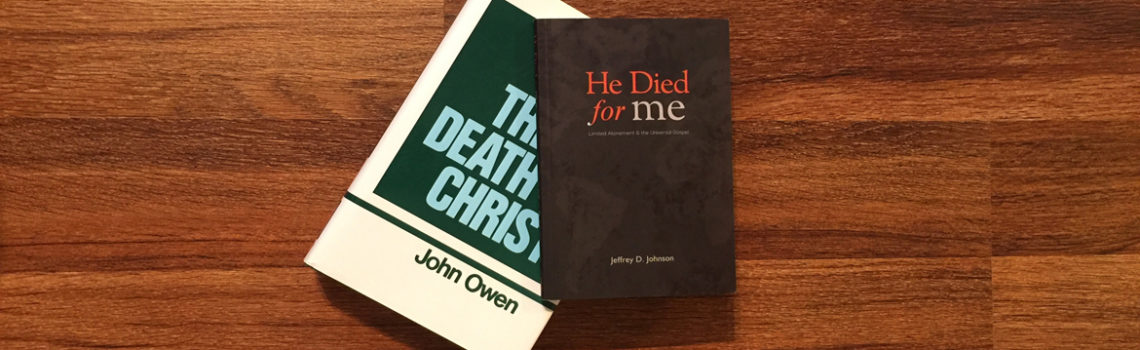 "A Critical Review of ""He Died for Me: Limited Atonement & the Universal Gospel"" (part 3 of 7)"